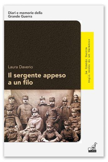 IL SERGENTE APPESO A UN FILO - Laura Daverio