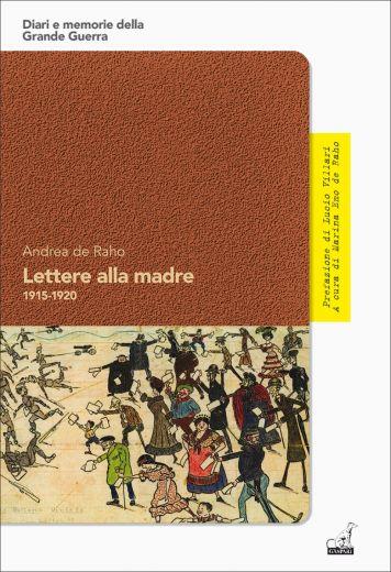 Andrea de Raho - LETTERE ALLA MADRE 1915-1920