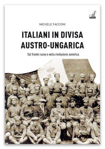 ITALIANI IN DIVISA AUSTRO-UNGARICA - Michele Facconi