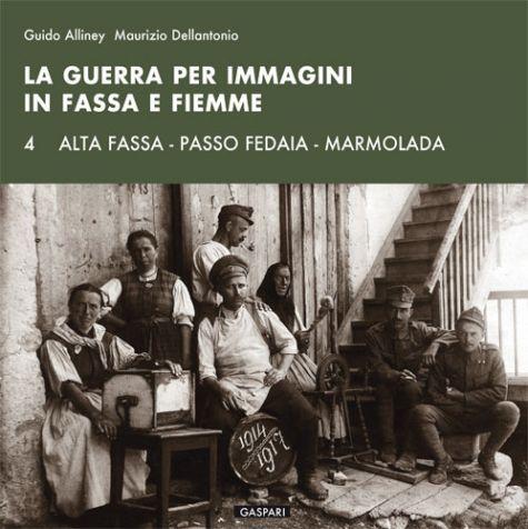 Guido Alliney, Maurizio Dellantonio - LA GUERRA PER IMMAGINI IN FASSA E FIEMME - Vol.4