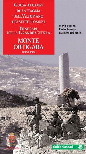 Mario Busana, Paolo Pozzato, Ruggero Dal Molin - GUIDA AI CAMPI DI BATTAGLIA DELL'ALTOPIANO DEI SETTE COMUNI - Vol.1