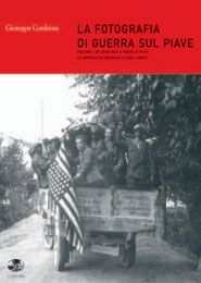 LA FOTOGRAFIA DI GUERRA SUL PIAVE - Vol.1