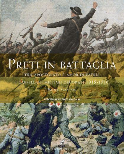 Paolo Gaspari - PRETI IN BATTAGLIA - Vol.1