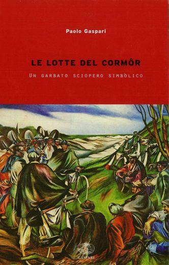 LE LOTTE DEL CORMÔR - Paolo Gaspari
