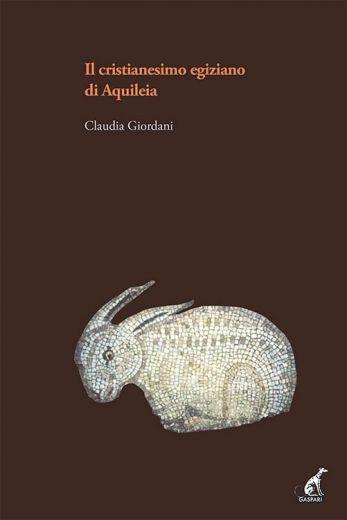 IL CRISTIANESIMO EGIZIANO DI AQUILEIA - Claudia Giordani