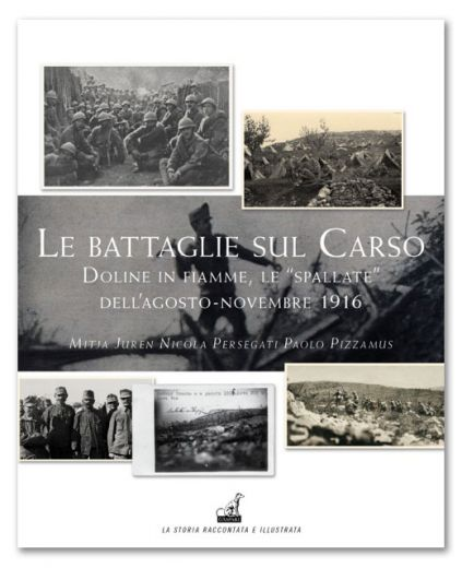 Le battaglie sul Carso - Mitja Juren, Nicola Persegati, Paolo Pizzamus, Gaspari, 2014