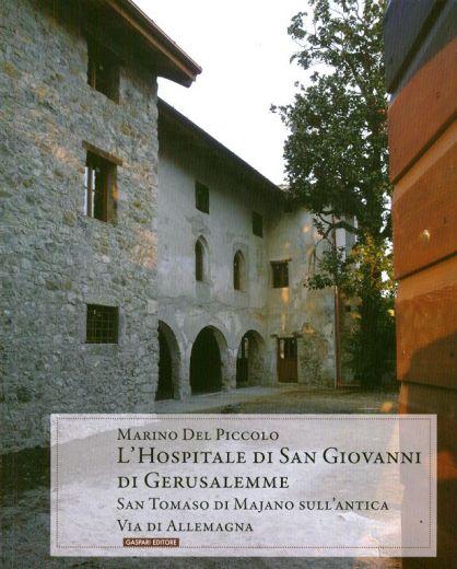 Marino Del Piccolo, L'Hospitale di San Giovanni di Gerusalemme, Gaspari 2014