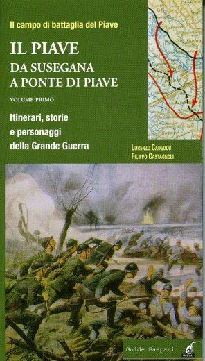 Cadeddu-Castagnoli, Il campo di battaglia del Piave. Il Piave vol. 1, Gaspari Editore, 2014