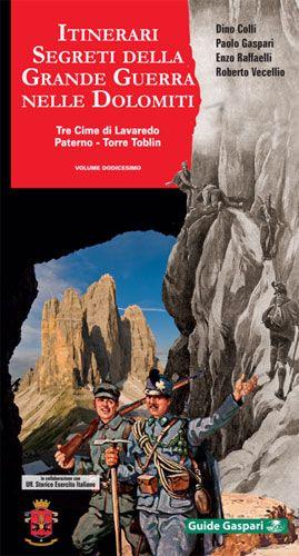 ITINERARI SEGRETI DELLA GRANDE GUERRA NELLE DOLOMITI - Vol.12