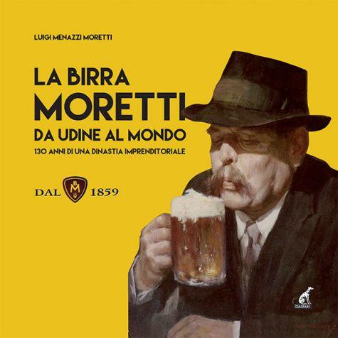 LA BIRRA MORETTI DA UDINE AL MONDO - Luigi Menazzi Moretti