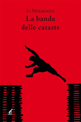 Li Noleggio - LA BANDA DELLE CATASTE