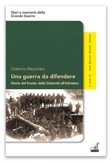 Ulderico Mazzolani - UNA GUERRA DA DIFENDERE