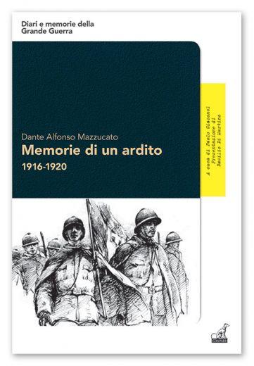 MEMORIE DI UN ARDITO - Dante Alfonso Mazzucato