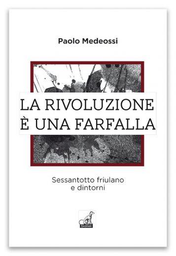 Paolo Medeossi - LA RIVOLUZIONE È UNA FARFALLA