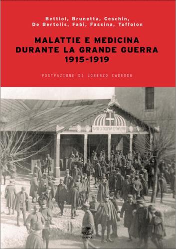 MALATTIE E MEDICINA DURANTE LA GRANDE GUERRA 1915-1919