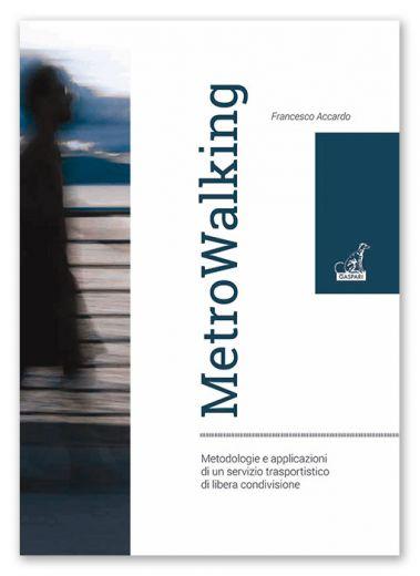 METROWALKING Metodologie e applicazioni di un servizio trasportistico di libera condivisione