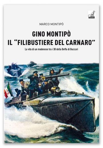 """GINO MONTIPÒ IL """"FILIBUSTIERE DEL CARNARO"""" - Marco Montipò"""