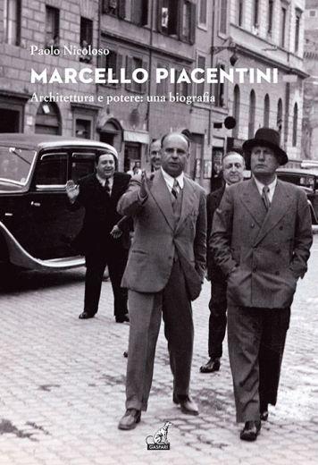 MARCELLO PIACENTINI Architettura e potere - Paolo Nicoloso