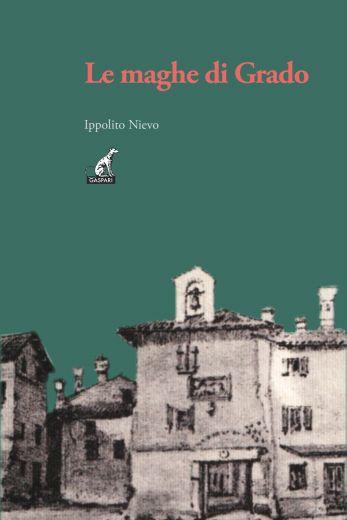 Ippolito Nievo - LE MAGHE DI GRADO