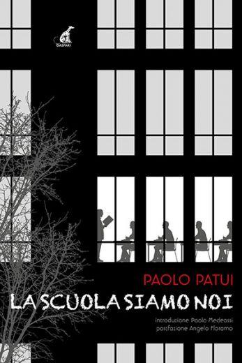 Paolo Patui - LA SCUOLA SIAMO NOI