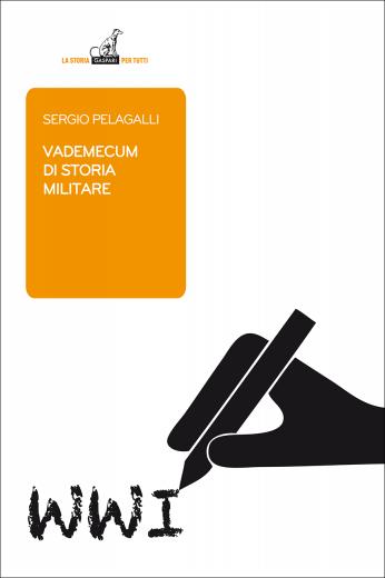 VADEMECUM DI STORIA MILITARE - Sergio Pelagalli