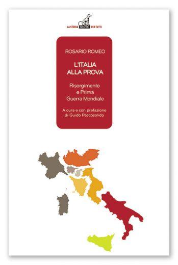Rosario Romeo - L'Italia alla prova, Risorgimento e Prima Guerra Mondiale