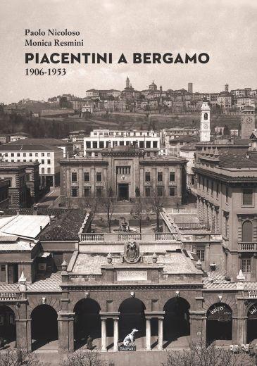 MARCELLO PIACENTINI A BERGAMO - Paolo Nicoloso, Monica Resmini