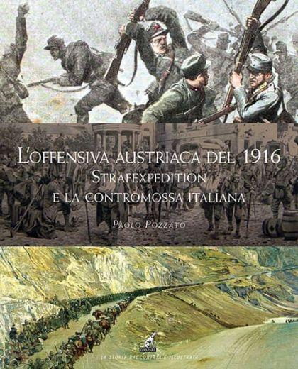 L'OFFENSIVA AUSTRIACA DEL 1916 - Paolo Pozzato