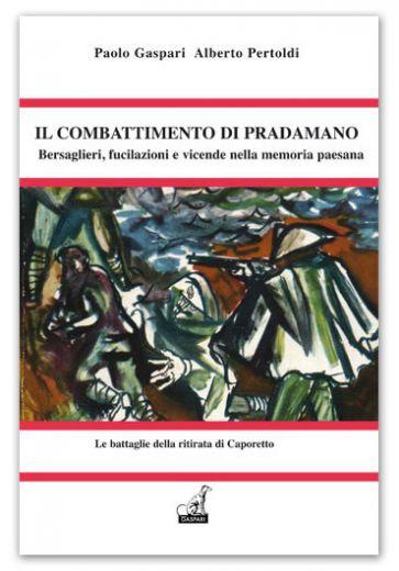 IL COMBATTIMENTO DI PRADAMANO - Paolo Gaspari Alberto Pertoldi