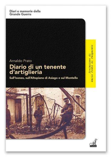 DIARIO DI UN TENENTE D'ARTIGLIERIA - Arnaldo Prato
