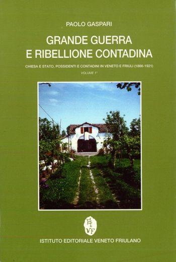 GRANDE GUERRA E RIBELLIONE CONTADINA - Paolo Gaspari