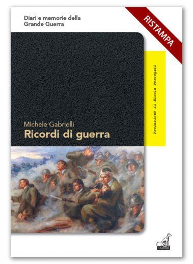 RICORDI DI GUERRA - Michele Gabrielli