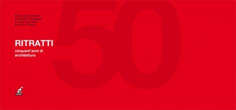 RITRATTI 50 - Ordine degli Architetti, Pianificatori, Paesaggisti e Conservatori della Provincia di Udine