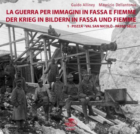 LA GUERRA PER IMMAGINI IN FASSA E FIEMME - Vol.1