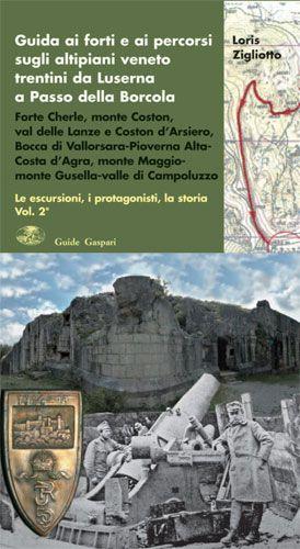 Loris Zigliotto - GUIDA AI FORTI DELLA GRANDE GUERRA - Vol.2
