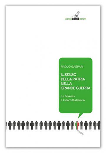 Paolo Gaspari, Il senso della patria nella Grande Guerra, Gaspari, 2014