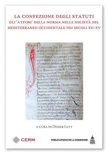 """STATUTI 01: LA CONFEZIONE DEGLI STATUTI - Gli """"attori"""" della norma nelle società del Mediterraneo occidentale nei secoli XII-XV."""