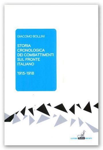 Giacomo Bollini, Storia cronologica dei combattimenti sul fronte italiano 1915-1918, Gaspari, 2014