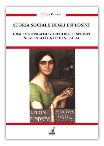 Ettore Camera, Storia sociale degli esplosivi. Vol.1, Gaspari, 2014