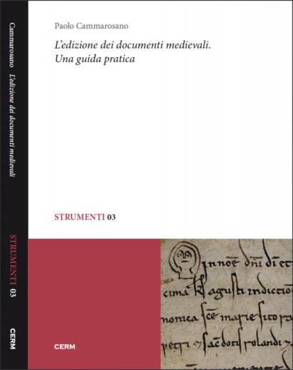 STRUMENTI 03: L'EDIZIONE DEI DOCUMENTI MEDIEVALI - Paolo Cammarosano