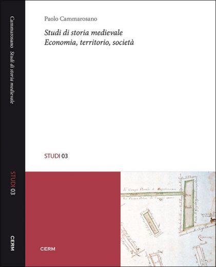 STUDI 03: STUDI DI STORIA MEDIEVALE - Paolo Cammarosano