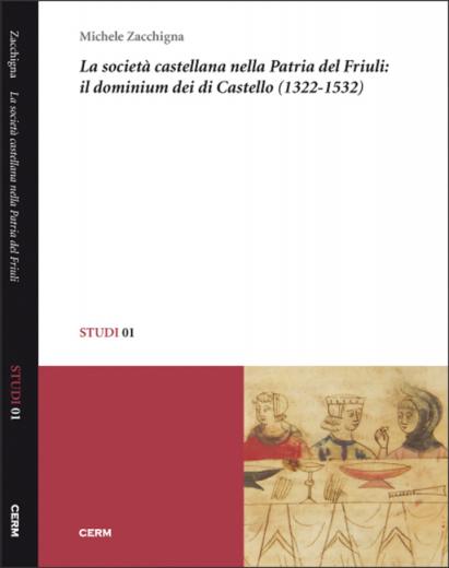 STUDI 01: LA SOCIETÀ CASTELLANA NELLA PATRIA DEL FRIULI - Michele Zacchigna