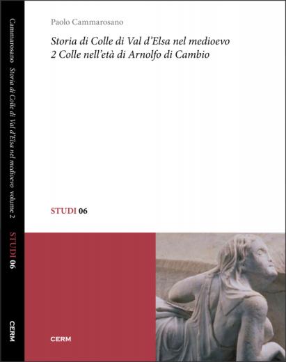 STUDI 06: STORIA DI COLLE DI VAL D'ELSA NEL MEDIOEVO - Vol.2 - Paolo Cammarosano