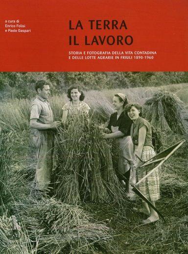 LA TERRA IL LAVORO - Enrico Folisi, Paolo Gaspari