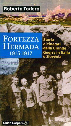 FORTEZZA HERMADA 1915-1917 - Roberto Todero