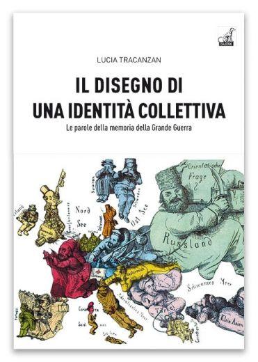 IL DISEGNO DI UNA IDENTITÀ COLLETTIVA - Lucia Tracanzan