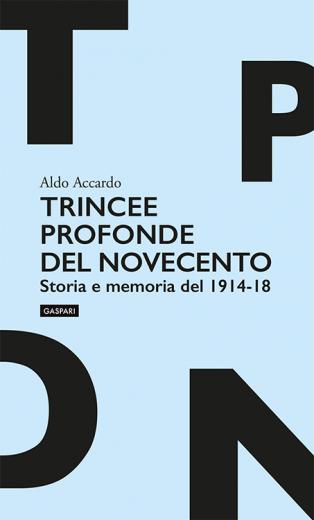 TRINCEE PROFONDE DEL NOVECENTO - Aldo Accardo