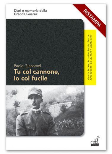 TU COL CANNONE, IO COL FUCILE - Paolo Giacomel