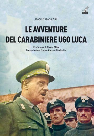 LE AVVENTURE DEL CARABINIERE UGO LUCA - Paolo Gaspari