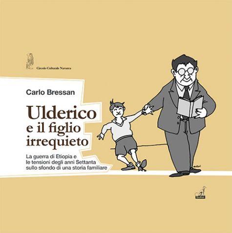 Carlo Bressan - ULDERICO E IL FIGLIO IRREQUIETO
